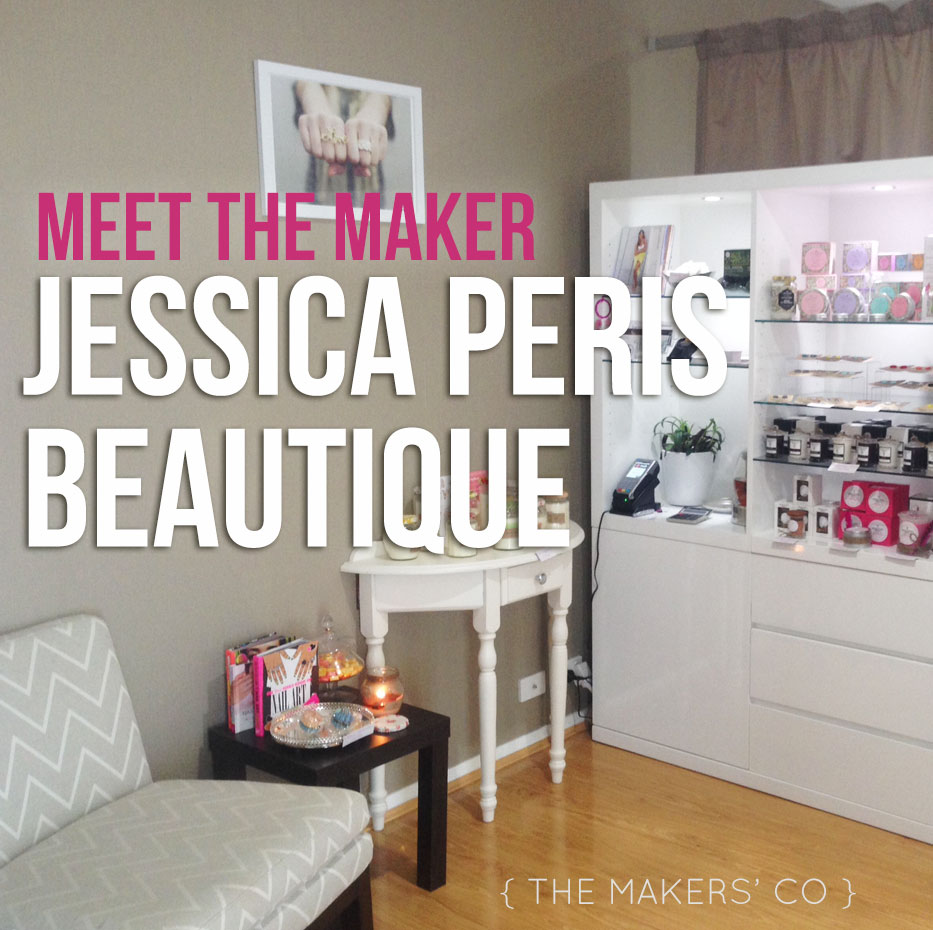 Meet the Maker - Jessica Peris Beautique