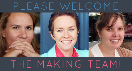 Introducing our MAKING TEAM for 2015!