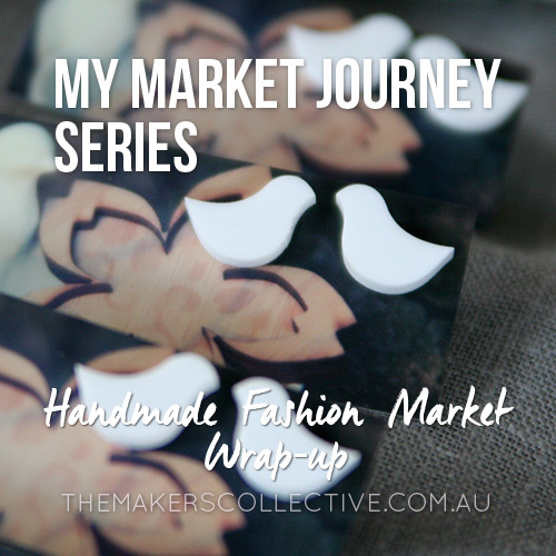 My Market Stall Journey – Handmade Fashion Market Wrap-up