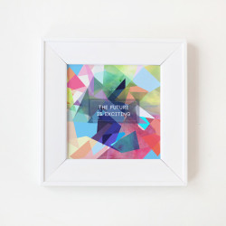 The Future is Exciting Printable Art Digital Product