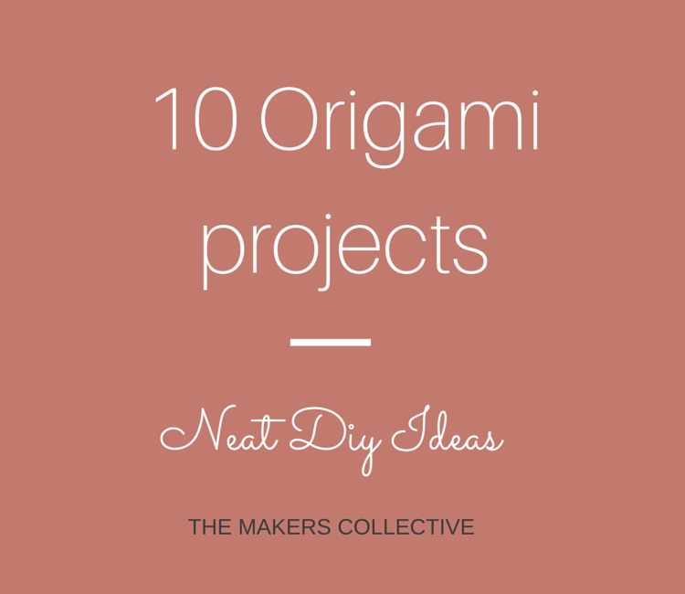 Diy Origami 10 Neat Project Ideas The Makers Collective