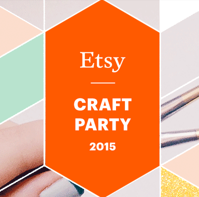Etsy Craft Party 2015 – You're invited!