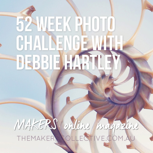 MAKERS: 52 Weeks Photo Project with Debbie Hartley
