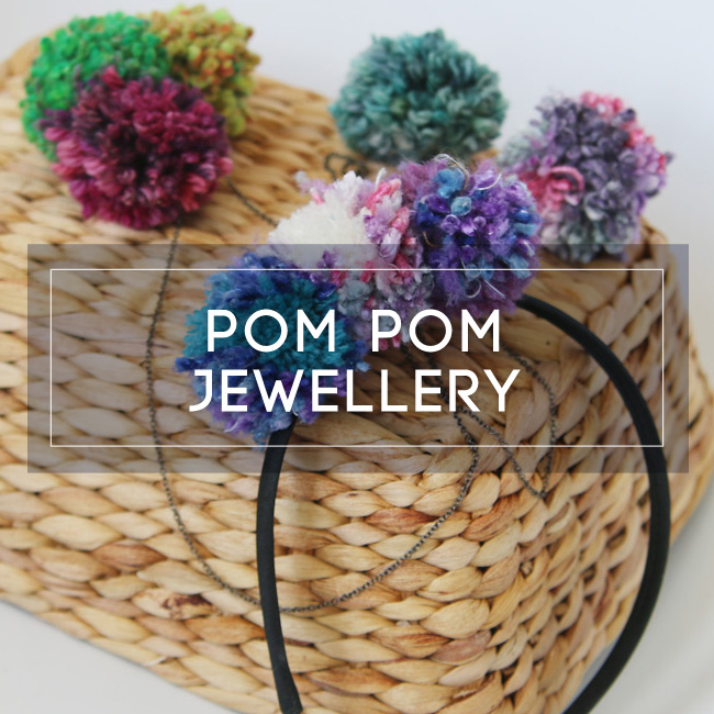 PomPom Jewellery Workshop