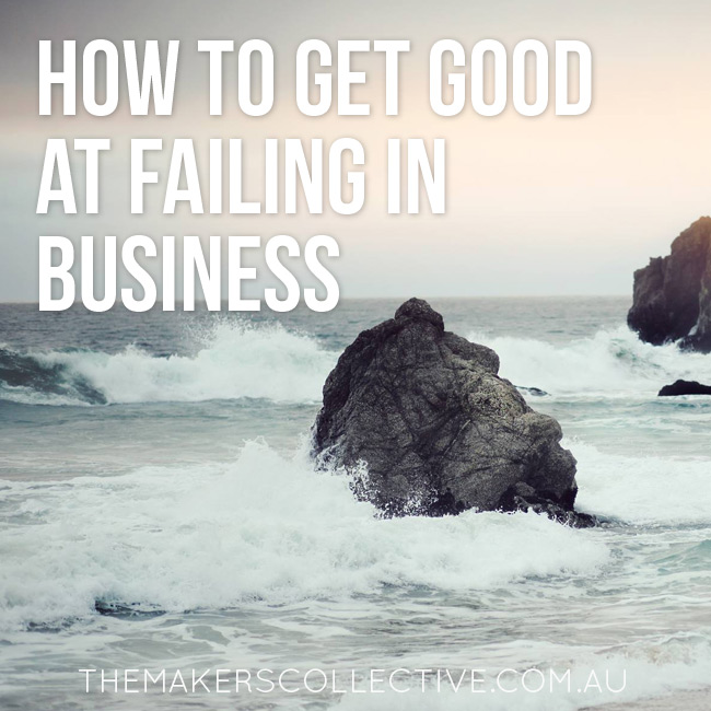 How to get good at failing in business