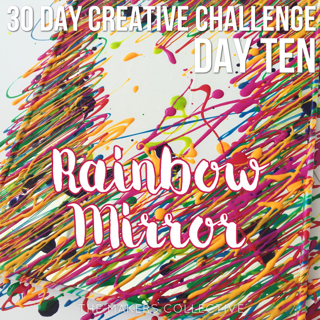 creative challenge rainbow-mirror