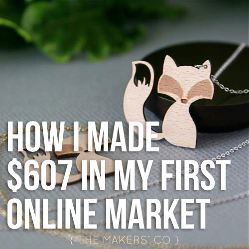 How I made $607 in my first online market, and how you can too!