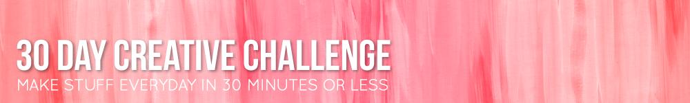30 Day Creative Challenge