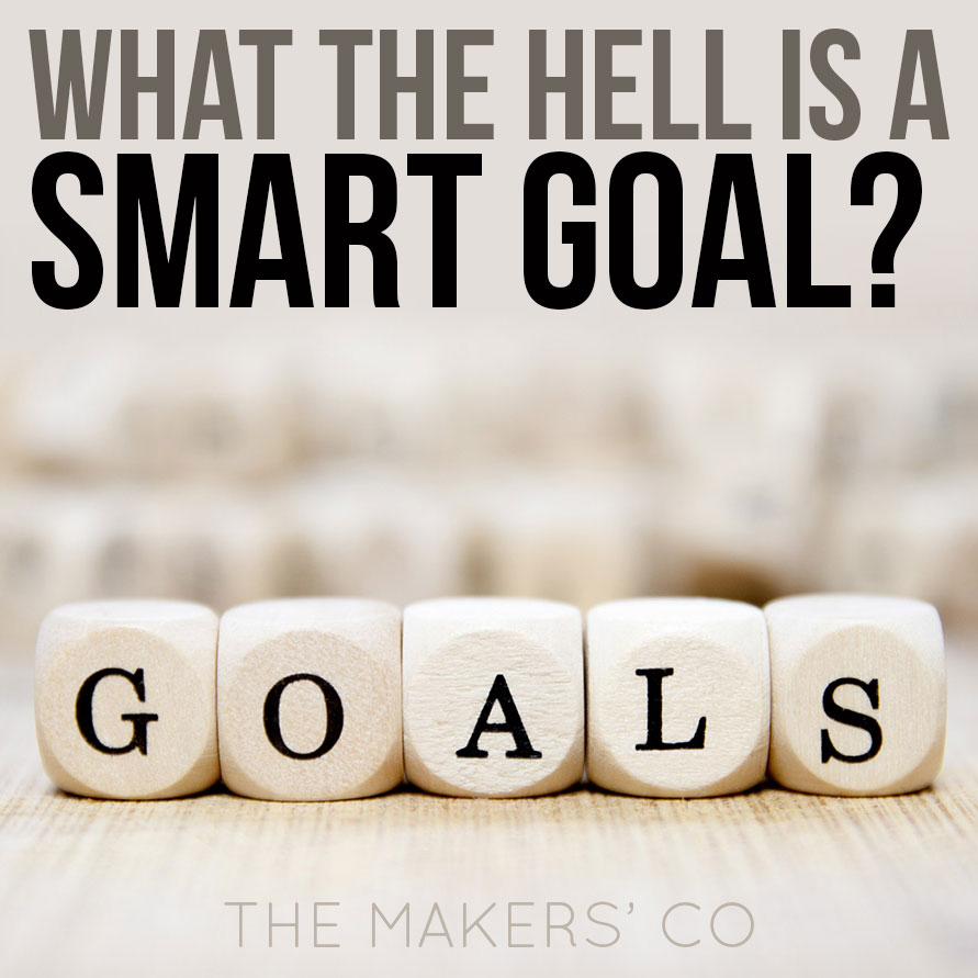 What is a smart goal? The Makers' Co