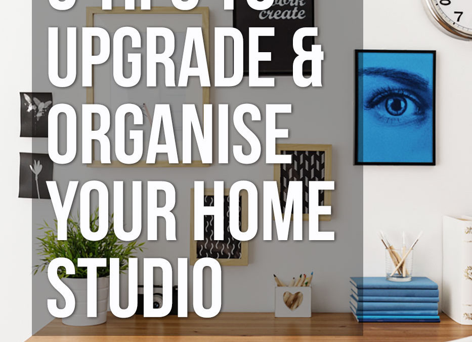 Three tips for upgrading and organising your home studio or craft room on a budget