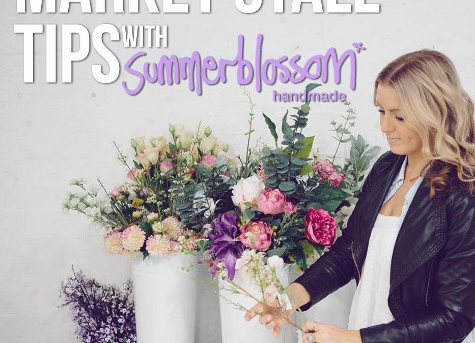 Market Stall tips with Summerblossom Handmade