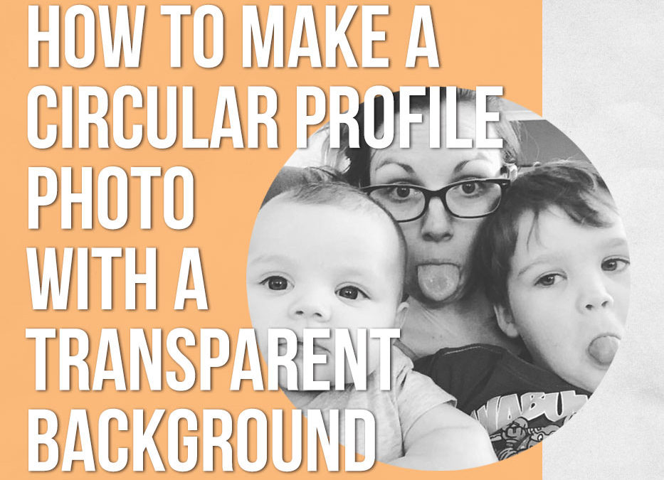 [VIDEO] How to make a circular profile photo with transparent background