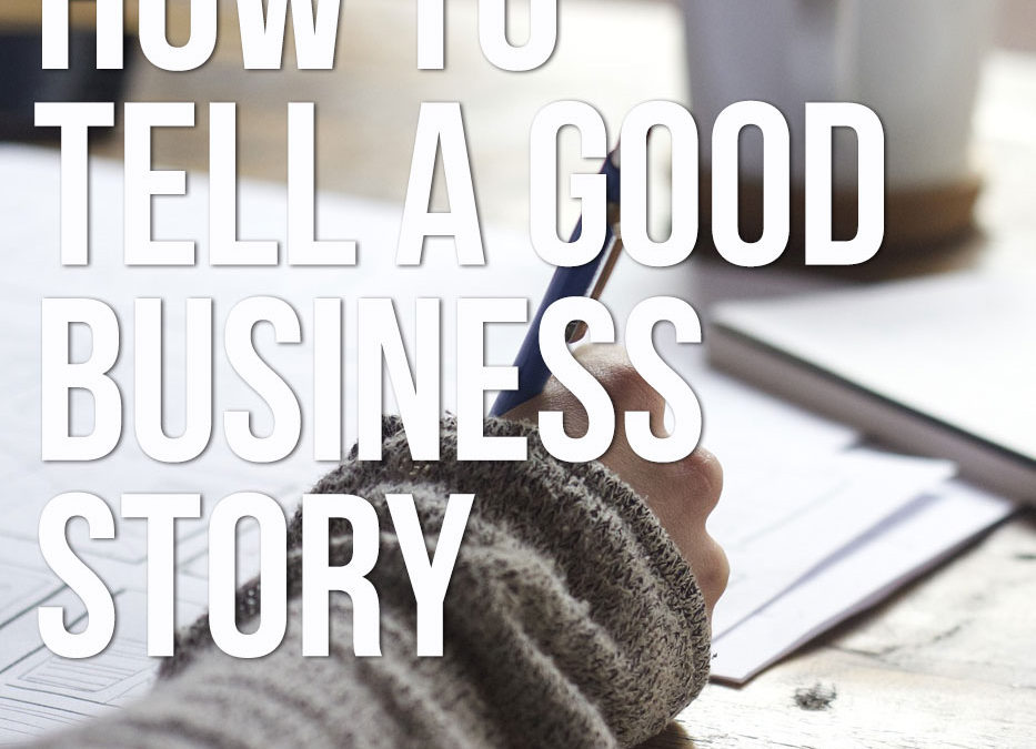 How to tell a good business story