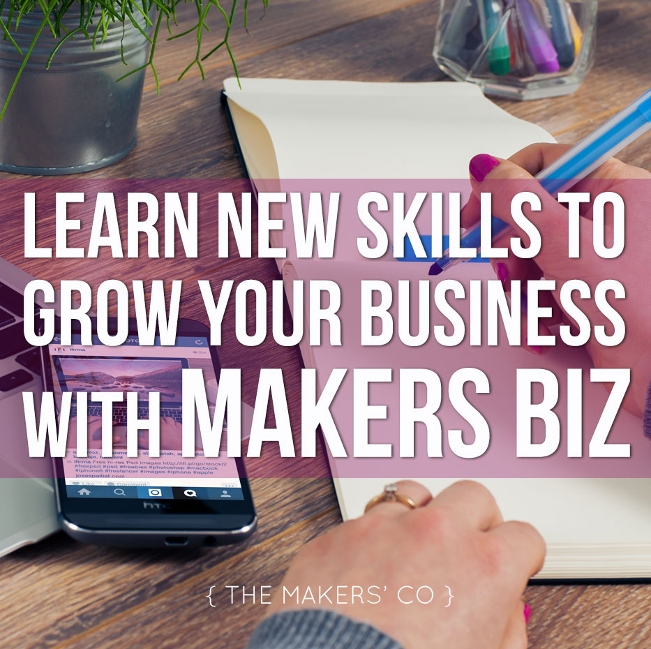 learn new skills to grow your business makers biz the by now you should know i m all about saving time and taking action in your business i know you don t have time for fluff when you re trying to learn