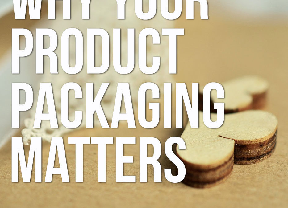 Why you need to put effort into the packaging of your products