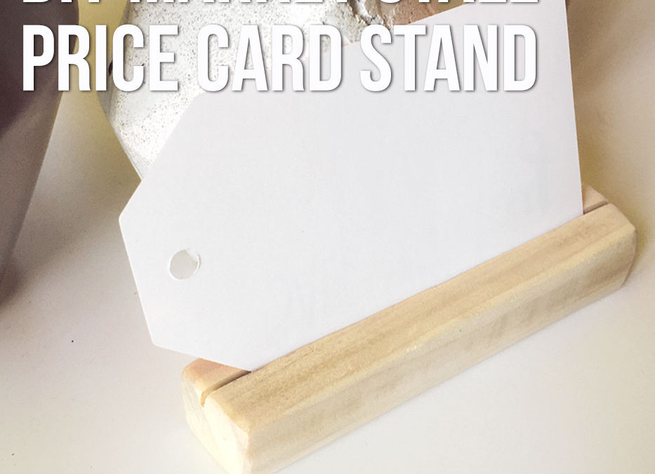 Quick and easy DIY market stall price card stand