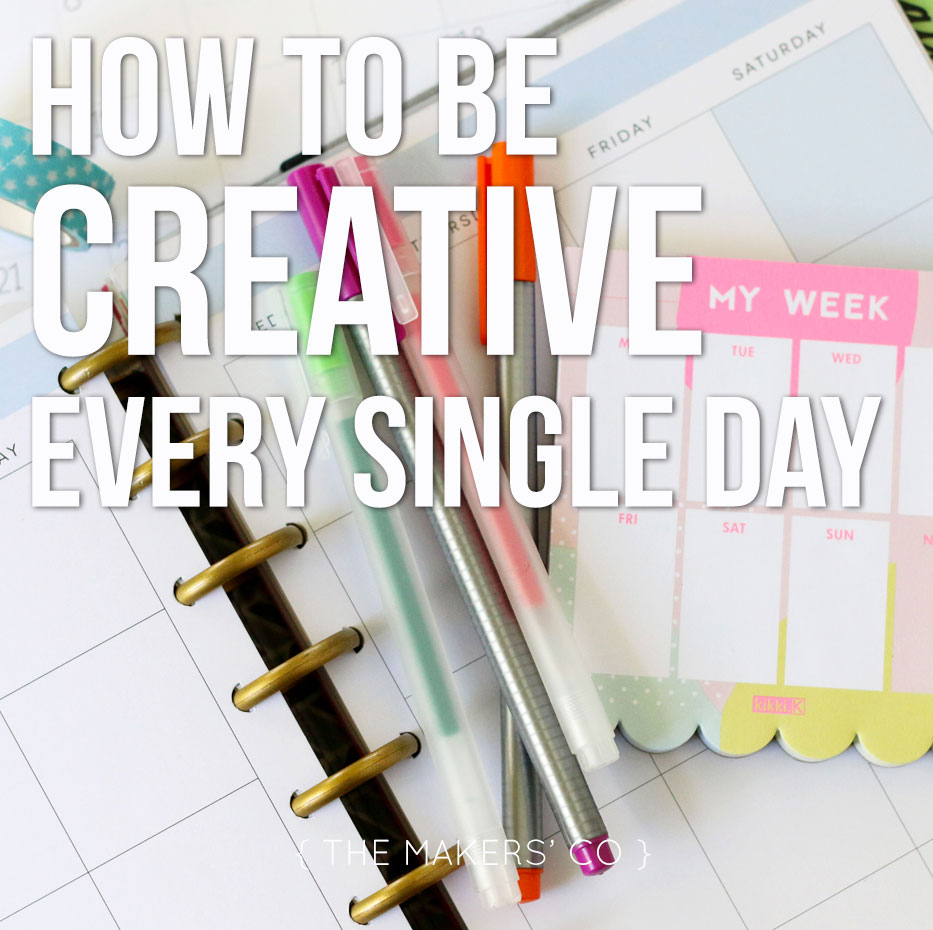 how to be creative everyday