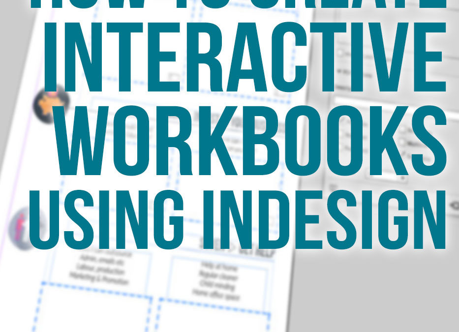How to create interactive workbooks using InDesign