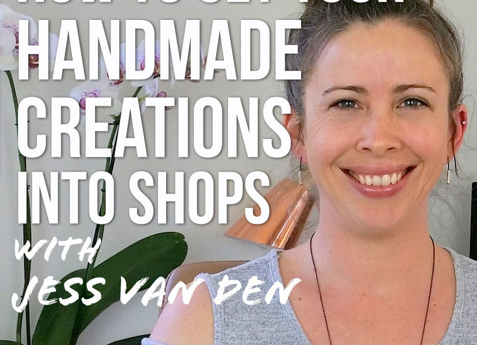 First Steps to Get your Handmade Creations into Shops