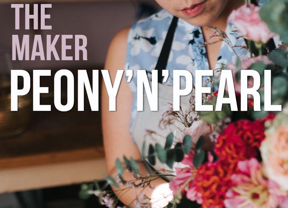 Meet the Maker – Peony 'n' Pearl
