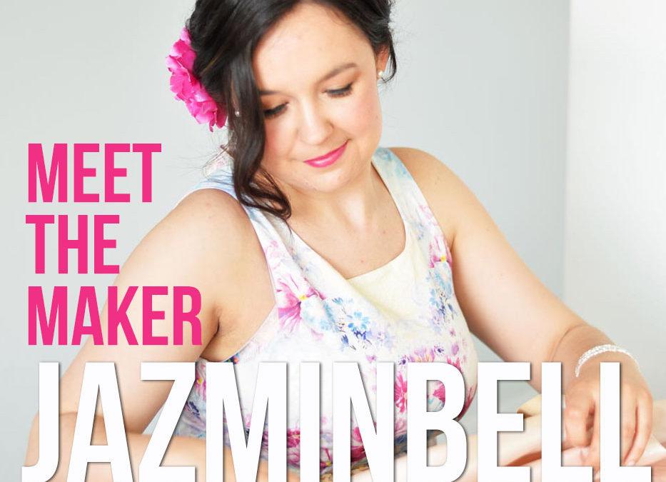 Meet the Maker – Jazminbell