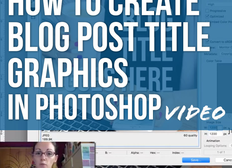 VIDEO – How to create your own blog post graphics in Photoshop