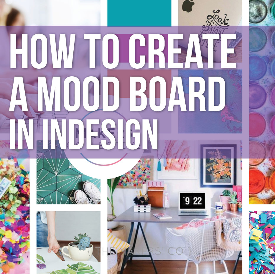 How To Create A Mood Board In Indesign The Makers Collective