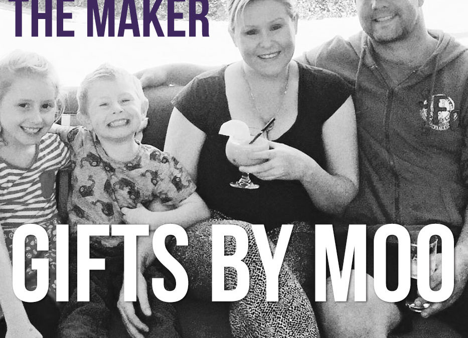 Meet the Maker – Gifts by Moo