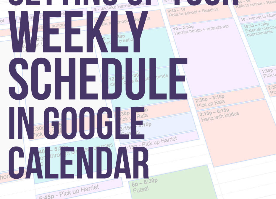 Setting up your weekly schedule in Google Calendar