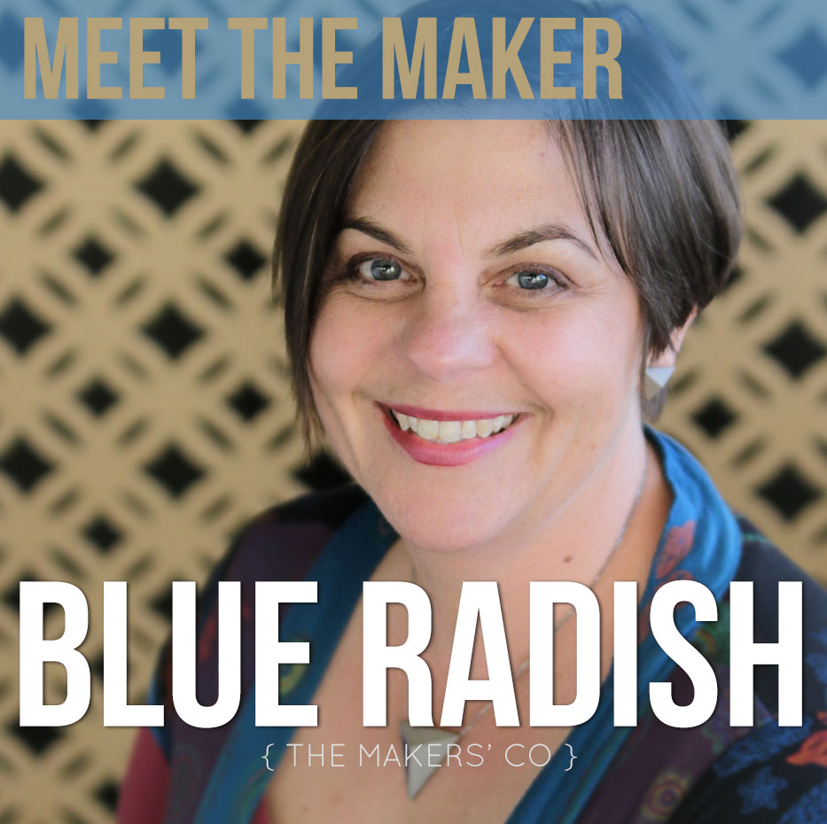 Meet the Maker - Blue Radish