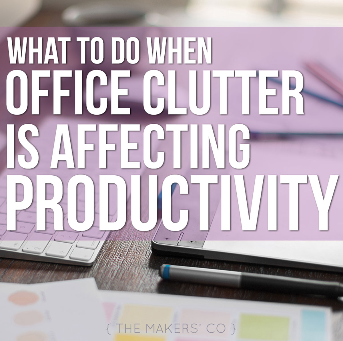 Clutter affecting productivity