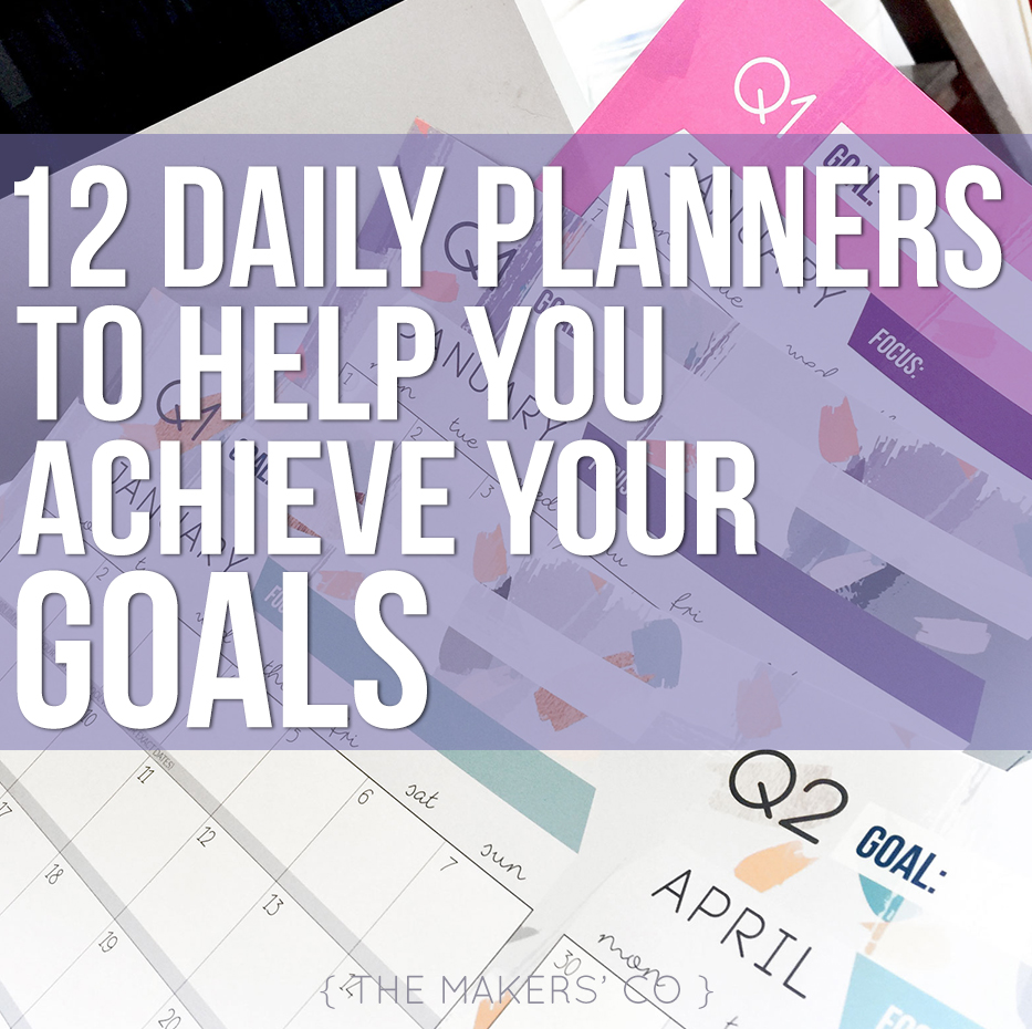 12 Daily Planners to Help You Achieve Your Goals