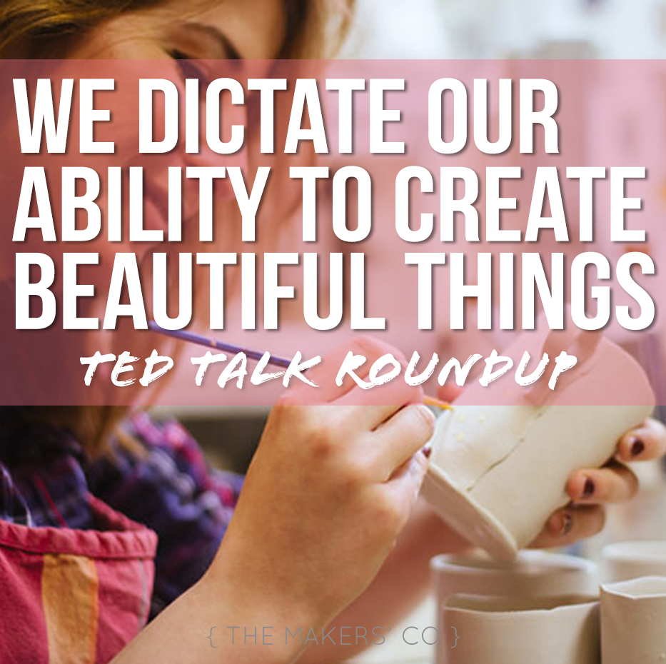 we dictate our ability to create beautiful things