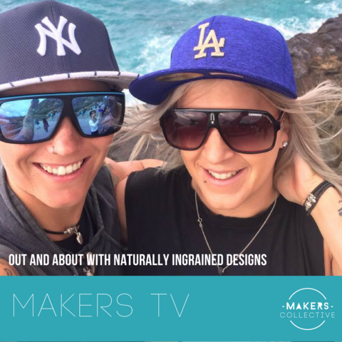 MAKERS TV Ep 17: Out and About with Naturally Ingrained Designs