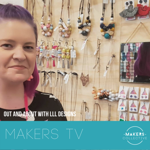 MAKERS TV Ep 19: Out and About with LLL Designs
