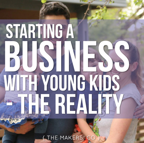 MAKERS TV Ep 18: Starting a Business with Young Kids – The Reality