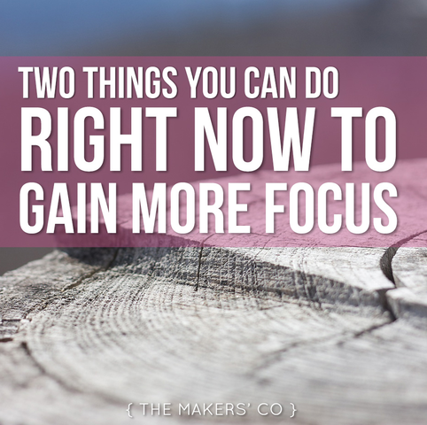 MAKERS TV Ep 26: Two things you can do right now to gain more FOCUS