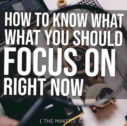 MAKERS TV Ep 42: How to know what you should focus on right now