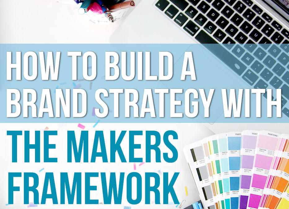 How to build a profitable and sustainable brand strategy with The Makers Framework
