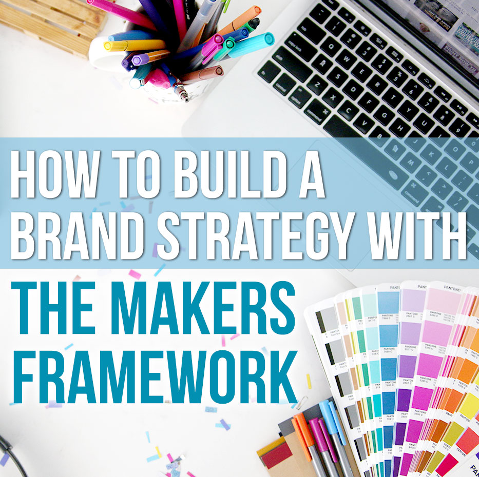 Brand Strategy - The Makers Framework